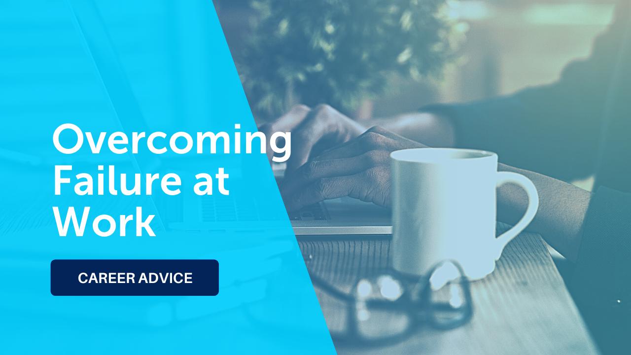 Overcoming Failure at Work