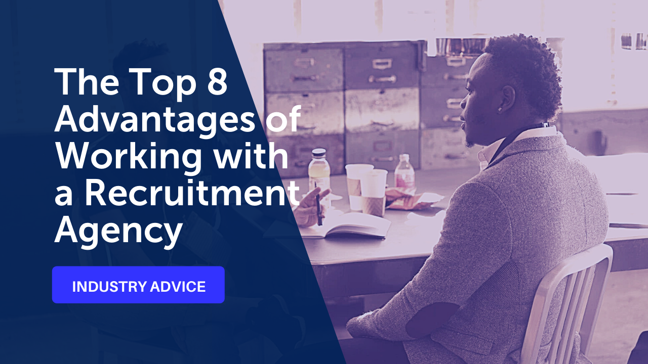 Text: The Top 8 Advantages of Working  with a Recruitment Agency