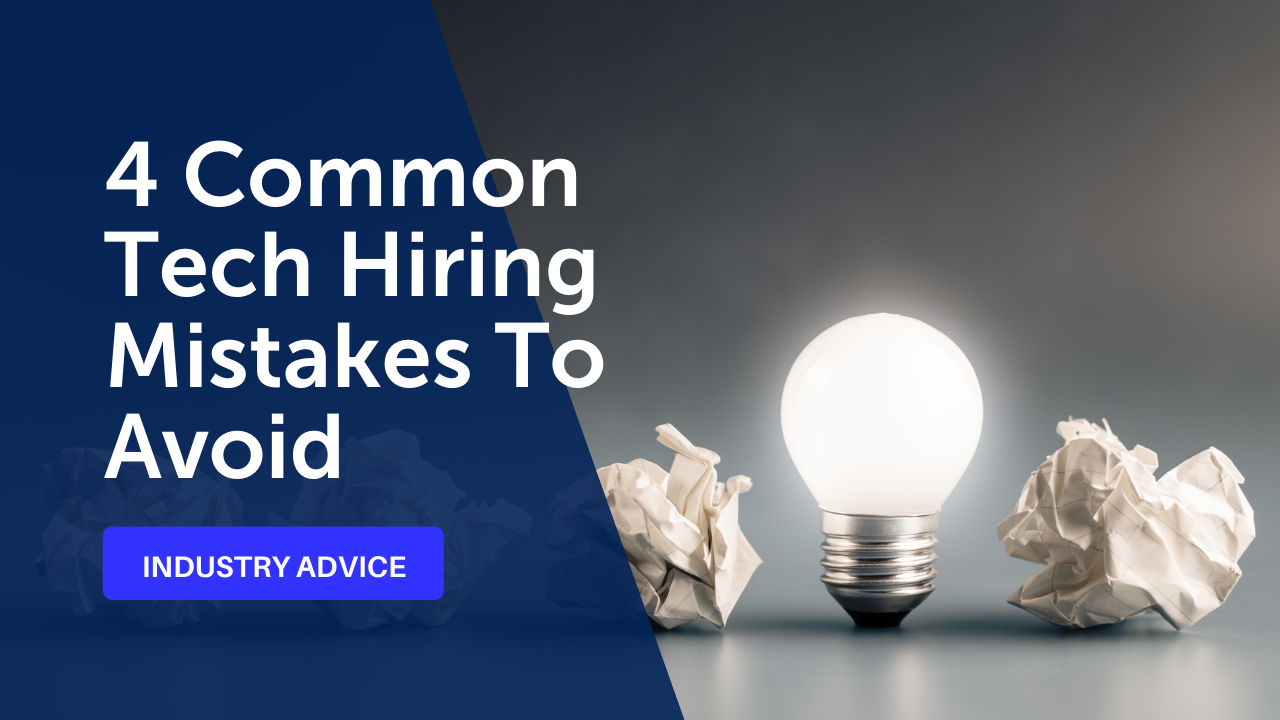 4 Common Tech Hiring Mistakes To Avoid with Lightbulb