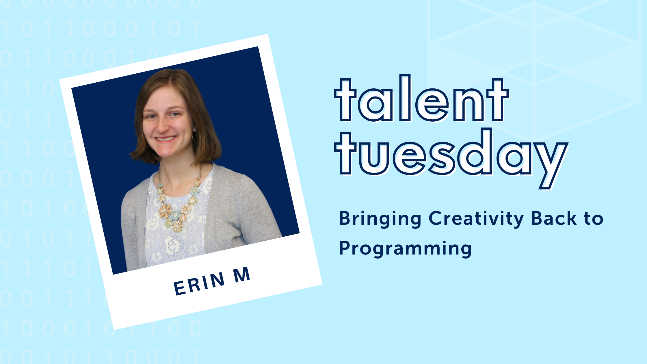talent Tuesday text, photo of Erin McConnell, title text: Bringing Creativity Back to Programming