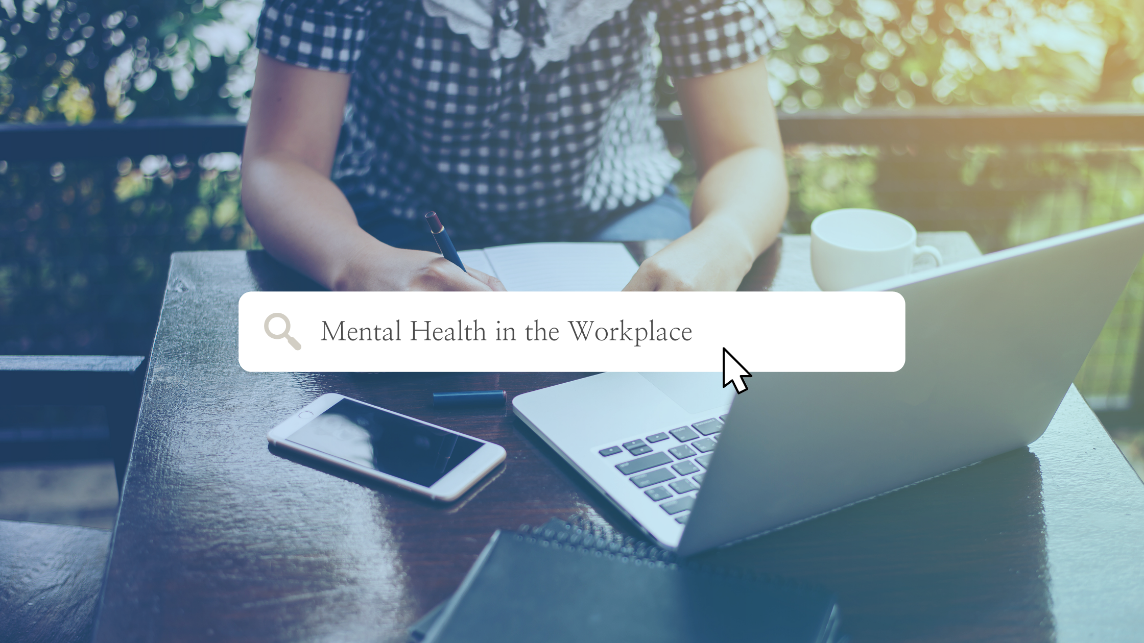 background image of person working on computer, foreground of a search bar with text: Mental Health in the Workplace