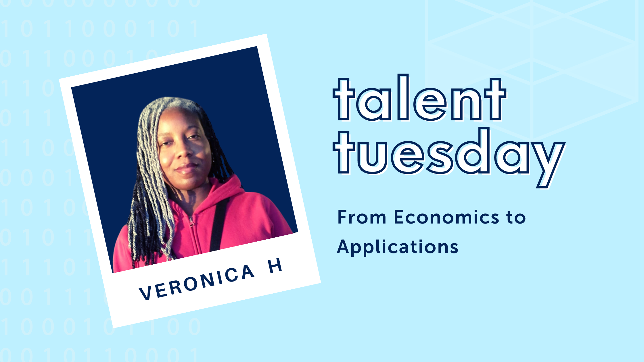 Talent Tuesday Blog Banner with photo of Veronica H with words From Economics to Applications